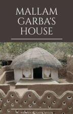 Mallam Garba's House  by AmirahJulde