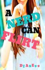 A Nerd Can Flirt by Diane99