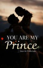 you Are my prince by SecretWomanEL