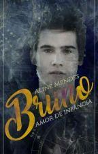Bruno Amor de Infância (Romance gay) by AlineMendes28