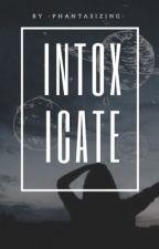 Intoxicate (phan) by -phantasizing-