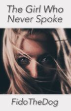The Girl Who Never Spoke | (GXG Short Story)  by FidoTheDog33