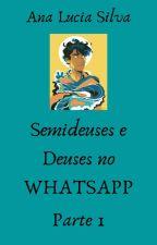 Semideuses E Deuses no Whatsapp by Ana_Lucia_Silva