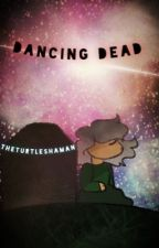 Dancing Dead~ A Zanvis Fanfiction. by TheTurtleShaman