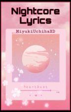 Nightcore Lyrics by MiyukiUchihaXD