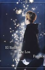 El Baúl De Los Fanfic. by RosieeNaves