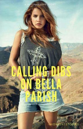Calling Dibs On Bella Parish by -midnightstories-