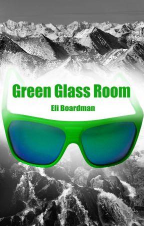 Green Glass Room by EliBoardman