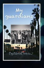 My guardians by NanaOosaki_7