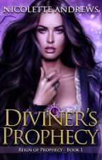 Diviner's Prophecy [Book One Diviner's Trilogy] by NicoletteAndrews