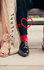 Arranged to Love by sonali1523