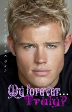 My Forever... Truly? (Ever 3)   by presleysangel