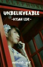 UNBELIEVEABLE : Kisah LDR by chocholate_girl