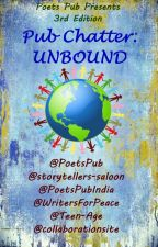 Poets Pub Chatter: UNBOUND  (3rd Edition) by PoetsPub