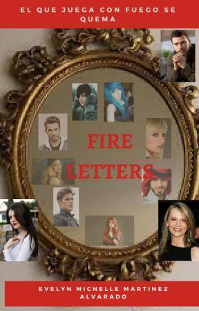 Fire Letter (Letras de fuego: Una venganza) by Evelynmisterios