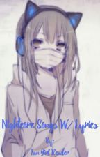 Nightcore songs with lyrics *request open!!!!!* by Bullseye1234