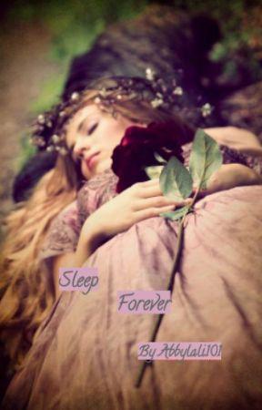Sleep Forever by abbylali101