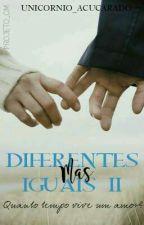 Diferentes Mas Iguais 2 by unicornio_acucarado