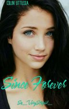 Since Forever (Collin Littlesea love story) by So_VeryStupid_