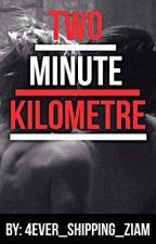 Two Minute Kilometre (Sequel to Sore Loser)(Ziam) by 4ever_shipping_Ziam