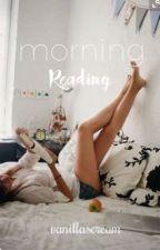 Morning Reading  by vanillascream