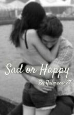 SAD OR HAPPY  by Ralmeera27