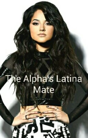 The Alpha's Latina Mate by daisyyvette