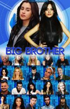 Big Brother - ( Camren G!P) by chickensgirl