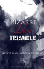 Bizarre Love Triangle (Hiatus) by paowrites_