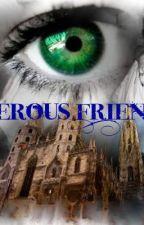 Επικίνδυνες Φιλίες by MeTheFangirl96