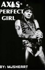 Axl's Perfect Girl by mjxroses