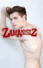 ZAMANSIZ by Bazinga1112