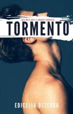 TORMENTO (REESCREVENDO) by EdiceliaKarol