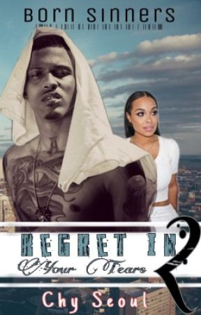 Regret in Your Tears: Born Sinners 2 [a.a] BOOK2 by Chy_Seoul
