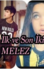 İlk Ve Son İki MELEZ #wattys2017 by Nrzynp1234