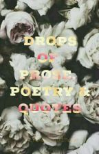 Drops Of Prose, Poetry & Quotes by Lysiatic