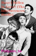 Have I Fallen In Love? ( The Inbetweeners Fanfic) by Pollyann_bands