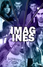 Imagines [Book One] by thatpunkmaximoff