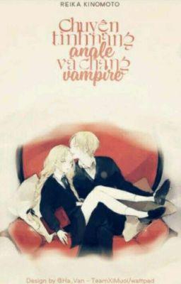 Đọc truyện Chuyện Tình Nàng Angel Và Chàng Vampire!