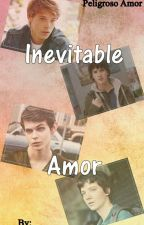 Inevitable Amor (Continuación De Peligroso Amor) by Nickita2506