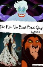 The Not So Bad Bad Guys by WolfieAsh