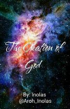 The Creation Of God by Aroh_Inolas