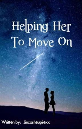Helping Her to Move On by Jincasheupiiexx