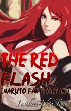 The Red Flash [Naruto FanFic] by InsidiousLolitaTwins