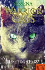 WARRIOR CATS - Eulensterns Schicksal by Sessena
