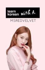 Learn Korean with A. by msredvelvet