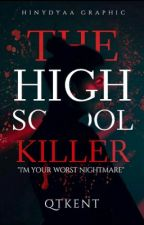 The HighSchool Killer ( Slow Update )  by qtkent