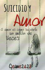 """""""Suicidio Y Amor"""" [PRIMERA PARTE EN EDITACION] by Geme2428"""