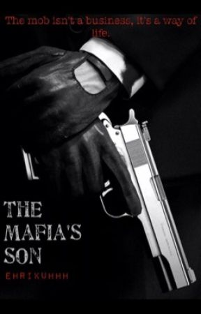The Mafia's Son | COMPLETED by ehrikuhhh