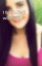 I fell i LOVE with YOU by MartinaZorman